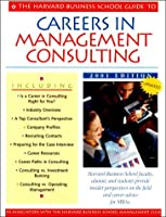 The Harvard Business School Guide to Careers in Management Consulting: 2001