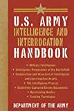U.S. Army Intelligence and Interrogation Handbook (US Army Survival) (English Edition)