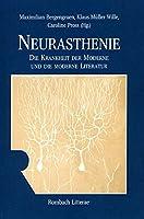 Neurasthenie: Die Krankheit der Moderne und die moderne Literatur
