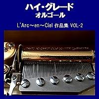 Blurry Eyes Originally Performed By L'Arc~en~Ciel (オルゴール)
