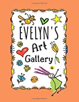 Evelyn's Art Gallery: Cute Personalized Sketchbook for Girls: 100+ Large Pages for Drawing, Sketching and Doodling
