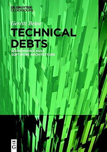 Technical Debts: Economizing Agile Software Architecture