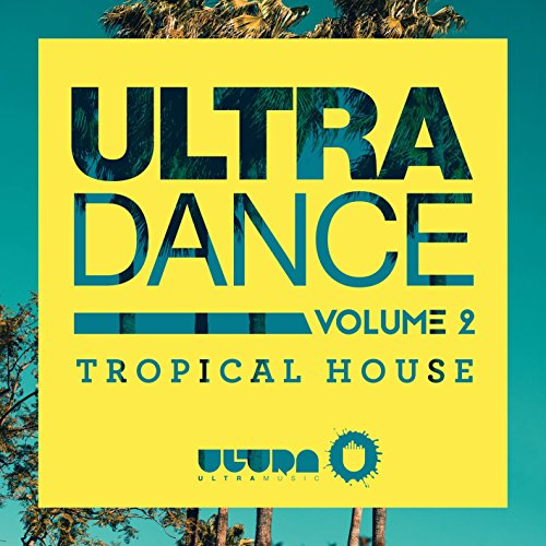 ULTRA DANCE VOLUME 2-Tropical ...