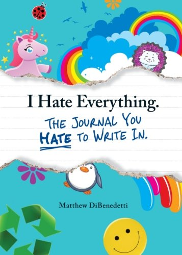 Download I Hate Everything - The Journal You Hate to Write In 1440528624