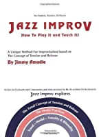 Jazz Improv How to Play It and Teach It
