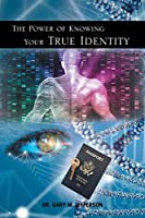 The Power of Knowing Your True Identity