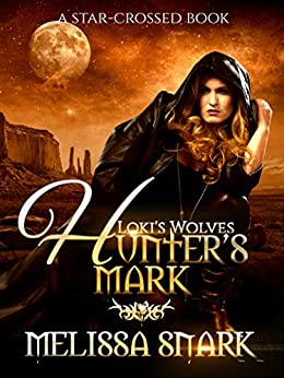 Hunter's Mark: A Star-Crossed Book (Loki's Wolves 0) by [Snark, Melissa]