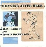 Running After Deer - Alix Lambert and Travis Dickerson