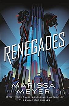 Renegades: Renegades Book 1 by [Meyer, Marissa]