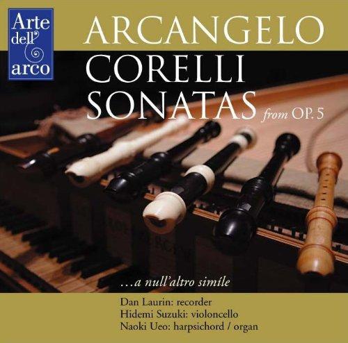 コレッリ (1653~1713) : ソナタ (リコーダー版) Op.5 より (Arcangelo Corelli : Sonatas from Op.5 / Dan Laurin , Hidemi Suzuki , Naoki Ueo)