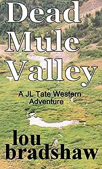 Dead Mule Valley (JL Tate Book 4) by [Bradshaw, Lou]
