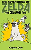 The One and Only Pug (Adventures of Zelda)