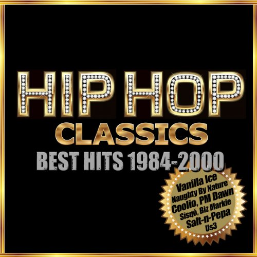Hip Hop Classicsベスト・ヒット!1984-2000 (Re-Recorded Versions)