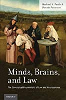 Minds, Brains, and Law: The Conceptual Foundations of Law and Neuroscience