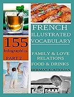 French Illustrated Vocabulary: 155 Stunning Infographics - Part 2 (French Vocabulary Infographics)