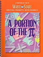 Write Start: A Portion Of The Pi: Writing Prompts with Rubrics