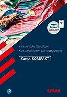 STARK Kunst-KOMPAKT - Kunstgeschichte, Kuenstlerische Gestaltung, Werkbetrachtung