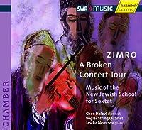 ジムロ、頓挫したコンサート・ツアー - 新ユダヤ楽派の六重奏曲 (Zimro A broken concert tour / Vogler SQ, Jascha Nemtsov)