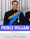 The British Royal Family: The Life of Prince William, Duke of Cambridge (English Edition)