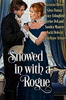 Snowed in with a Rogue by [Oliveri, Victoria, Danna, Gina, Edingfield, Tracy, DeLand, Cerise, Masters, Sandra, Delecki, Jacki, Armae, Angelique]