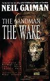 Sandman, The: The Wake - Book X (Sandman (Graphic Novels))