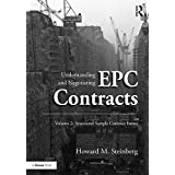 Understanding and Negotiating EPC Contracts, Volume 2: Annotated Sample Contract Forms (English Edition)