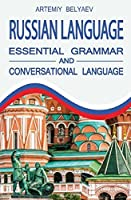 Russian Language: Essential Grammar and Conversational Language