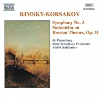 リムスキー=コルサコフ:交響曲第3番/ロシアの主題によるシンフォニエッタ Op. 31