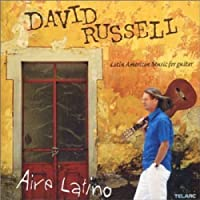 Aire Latino: Latin American Music for Guitar by David Russell (2004-01-27)