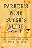 Parker's Wine Buyer's Guide, 7th Edition: The Complete, Easy-to-Use Reference on Recent Vintages, Prices, and Ratings for More than 8,000 Wines from All ... Wine Buyers Guide) (English Edition) 画像