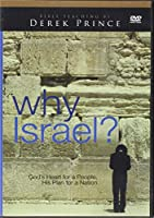 Why Israel?: God's Heart for a People, His Plan for a Nation [DVD]