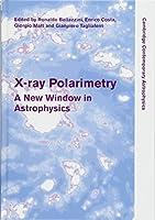 X-ray Polarimetry: A New Window in Astrophysics (Cambridge Contemporary Astrophysics)