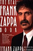 The Real Frank Zappa Book by Frank Zappa Peter Occhiogrosso(1990-05-15)
