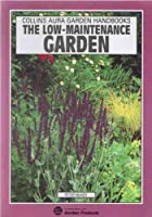 The Low-maintenance Garden (Aura Garden Handbooks)