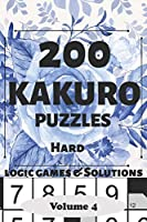 Kakuro Puzzles: 200 Hard and Extremely Hard Japanese Cross sums Logic Games and Solutions for Adults and Seniors. Large Print Multiple Grids (Sum Puzzle Series Vol 4) : 6x9 Portable Travel Friendly Activity gift Book