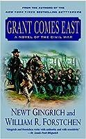 Grant Comes East: A Novel of the Civil War (Gettysburg)