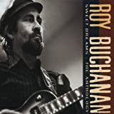 Sweet Dreams: Anthology by ROY BUCHANAN (1992-09-22) 画像