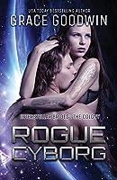Rogue Cyborg: Large Print (Interstellar Brides(r) (the Colony))