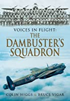 The Dambuster Squadron (Voices in Flight)