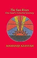 The Sun Rises: One Soul's Celestial Journey