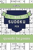 Il libro dei Sudoku per quando fai pausa