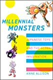 Millennial Monsters (Asia: Local Studies / Global Themes)