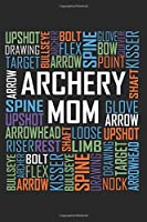 Archery Mom Words: 6x9 Ruled Notebook, Journal, Daily Diary, Organizer, Planner