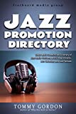 JAZZ PROMOTION DIRECTORY: SNAIL MAIL Submission Directory of Jazz Radio Stations, Music Departments, Arts Colonies, and Jazz Venues (English Edition)