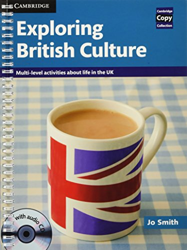 『Exploring British Culture with Audio CD: Multi-level Activities About Life in the UK (Cambridge Copy Collection)』のトップ画像