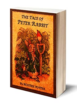 The Tale of Peter Rabbit (Illustrated) by [Potter, Beatrix]