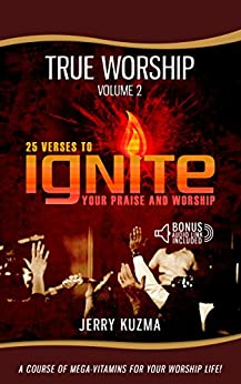 [Kuzma, Jerry]のPraise and Worship: 25 Verses to Ignite Your Praise and Worship [Praise and Worship vol 2]: A Course of Mega-Vitamins for Your Personal Praise and Worship ... Audio Link Included] (English Edition)