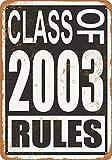 Shimaier ブリキ 看板 壁の装飾 メタルサイン Class of 2003 Rules ウォールアート バー カフェ 30×40cm ヴィンテージ風 メタルプレート