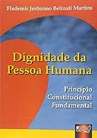 Dignidade da Pessoa Humana. Principio Constitucional Fundamental