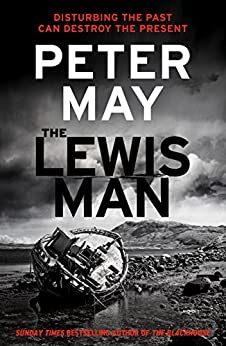 The Lewis Man: AN INGENIOUS CRIME THRILLER ABOUT MEMORY AND MURDER (LEWIS TRILOGY 2) (The Lewis Trilogy) by [May, Peter]